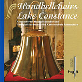Handbell Choirs Lake Constance by Various Artists