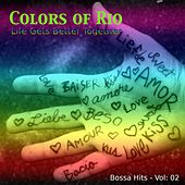 Colors of Rio (Life Gets Better Together - Vol.: 02) by Various Artists
