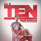 Ten (feat. Domani) by Lil G