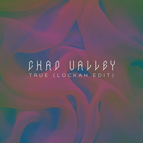 True (Lockah Remix) - Single by Chad Valley