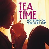 Tea Time (Hot Sound on Your Chill Cup) by Various Artists