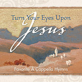 Turn Your Eyes Upon Jesus by Discovery Singers