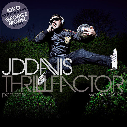 Thrill Factor (World Cup 2008) - Part One by JD Davis