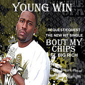 Bout My Chips by Young Win