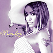 Paralyze by Tila Tequila