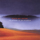 Slack Key Guitar: the Artistry of Jeff Peterson by Jeff Peterson
