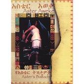 Aster's Ballads by Aster Aweke