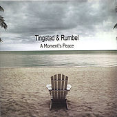 A Moments Peace by Tingstad & Rumbel
