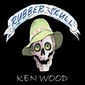 Rubberskull by Ken Wood