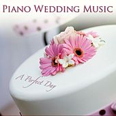 Piano Wedding Music: A Perfect Day by One Hour Music