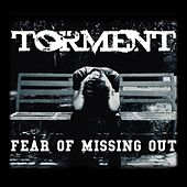 Fear of Missing Out by Torment