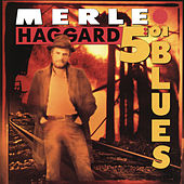 5:01 Blues by Merle Haggard