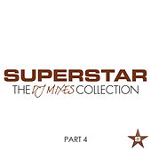Superstar DJ Mixes - The Collection, Pt. 4 von Various Artists