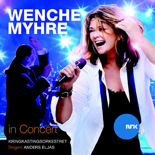 Wenche Myhre In Concert by Wenche Myhre