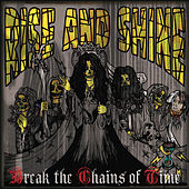 Break The Chains Of Time by Rise And Shine
