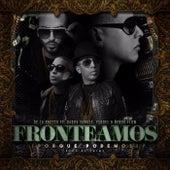 Fronteamos Porque Podemos (feat. Daddy Yankee, Yandel & Nengo Flow) by De La Ghetto