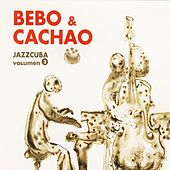 Jazz Cuba Vol. 2 - Bebo & Cachao by Various Artists