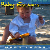 Baby Escapes Vol.3 by Mars Lasar