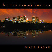 At The End Of The Day by Mars Lasar