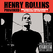 Provoked by Henry Rollins