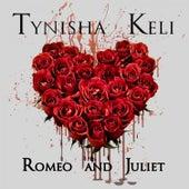 Romeo & Juliet by Tynisha Keli