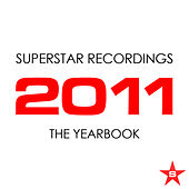 Superstar Recordings - 2011 The Yearbook von Various Artists