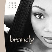Never Say Never by Brandy