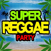 Super Reggae Party by Various Artists