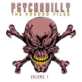 Psychobilly: The Voodoo Files, Vol. 1 by Various Artists