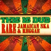 This Is Dub - Rare Jamaican Ska & Reggae by Various Artists