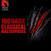 100 Dark Classical Masterpieces von Various Artists