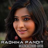 Radhika Pandit Sandalwood Hits by Various Artists