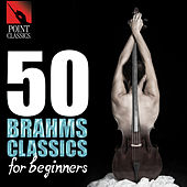 50 Brahms Classics for Beginners by Various Artists