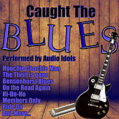 Caught the Blues by Audio Idols
