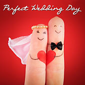 Chapel of Love: Perfect Wedding Day Songs by Audio Idols