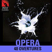 Opera: 40 Overtures by Various Artists