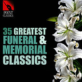 35 Greatest Funeral & Memorial Classics by Various Artists
