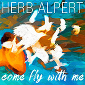 Come Fly With Me by Herb Alpert
