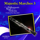 Majestic Marches 3 by Philharmonic Wind Orchestra Marc Reift