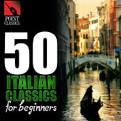50 Italian Classics for Beginners by Various Artists
