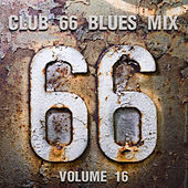 Club 66 Blues Mix, Vol. 16 by Various Artists