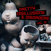 Pretty Disillusions & Disorders, Vol. 10 by Various Artists