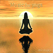 Music for Yoga by Mick Douglas