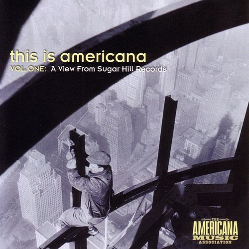 This Is Americana, Vol. 1: A View From Sugar Hill by Various Artists