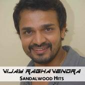 Vijay Raghavendra Sandalwood Hits by Various Artists