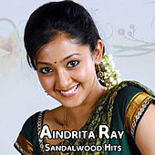 Aindrita Ray Sandalwood Hits by Various Artists