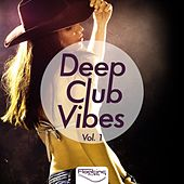 Deep Club Vibes, Vol. 1 by Various Artists