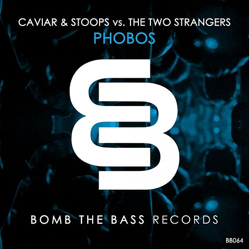 Phobos (Caviar & Stoops vs. The Two Strangers) by Caviar