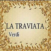 La Traviata, Verdi by Various Artists