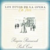 Rugiero Raimondi, Paolo Coni, Los Divos de la Opera, En Vivo by Various Artists